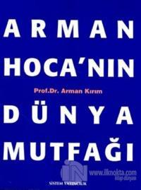 Arman Hoca'nın Dünya Mutfağı