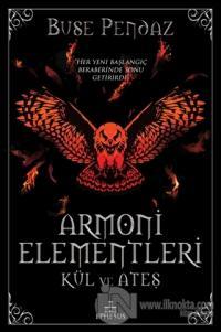 Armoni Elementleri: Kül ve Ateş (Ciltli) Buse Pendaz