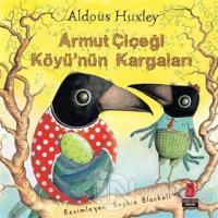 Armut Çiçeği Köyü'nün Kargaları Aldous Huxley