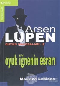 Arsen Lüpen Bütün Maceraları - 5 Oyuk İğnenin Esrarı