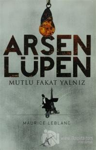 Arsen Lüpen - Mutlu Fakat Yalnız