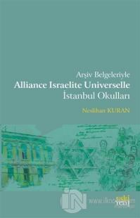 Arşiv Belgeleriyle Alliance Israelite Universelle İstanbul Okulları