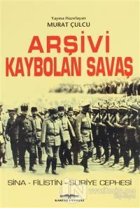 Arşivi Kaybolan Savaş %15 indirimli Murat Çulcu