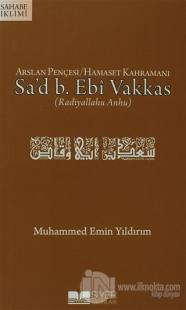 Arslan Pençesi / Hamaset Kahramanı Sa'd B. Ebi Vakkas (r.a.)