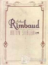 Arthur Rimbaud Bütün Şiirleri