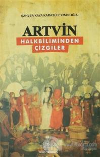 Artvin - Halkbiliminden  Çizgiler