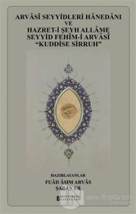Arvasi Seyyidleri Hanedanı ve Hazret-i Şeyh Allame Seyyid Fehim-i Arva