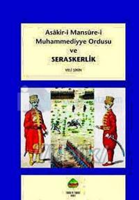 Asakir-i Mansure-i Muhammediye Ordusu ve Seraskerlik
