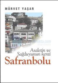 Asaletin ve Sağduyunun Kenti Safranbolu