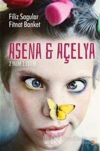 Asena ve Açelya 2 Yazar 1 Editör Filiz Sagular
