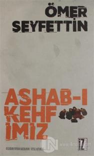 Ashab-ı Kehfimiz %25 indirimli Ömer Seyfettin