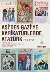 Asi'den Gazi'ye: Karikatürlerde Atatürk