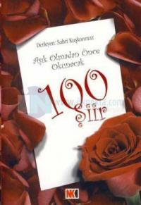 Aşık Olmadan Önce Okunması Gereken 100 Şiir