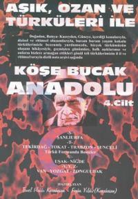 Aşık, Ozan ve Türküleri ile Köşe Bucak Anadolu4. Cilt
