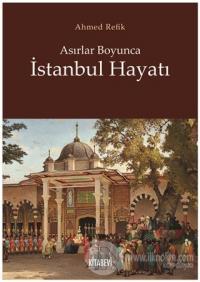 Asırlar Boyunca İstanbul Hayatı