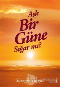 Aşk Bir Güne Sığar Mı? Süreyya Turgut