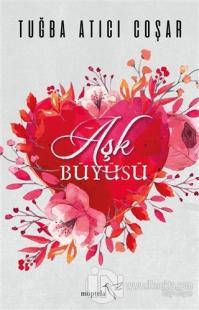Aşk Büyüsü Tuğba Atıcı Coşar