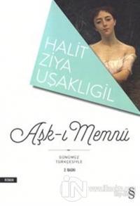 Aşk-ı Memnu (Günümüz Türkçesiyle) Halid Ziya Uşaklıgil