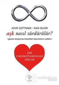 Aşk Nasıl Sürdürülür? - Aşk Laboratuarından Sırlar