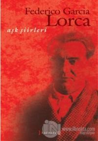 Aşk Şiirleri (Federico Garcia Lorca)