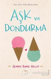 Aşk ve Dondurma (Ciltli) %40 indirimli Jenna Evans Welch