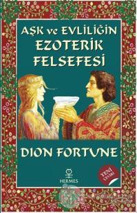 Aşk ve Evliliğin Ezoterik Felsefesi %25 indirimli Dion Fortune