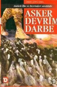 Asker Devrim Darbe  Atatürk İlke ve Devrimleri Süreklidir