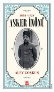 Asker İnönü (1884 - 1922) %25 indirimli Alev Coşkun