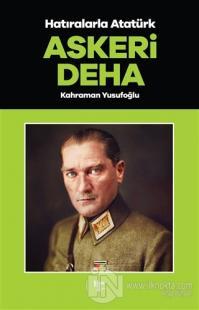 Askeri Deha - Hatıralarla Atatürk