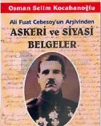 Askeri ve Siyasi Belgeler/Ali Fuat Cebesoy'un Arşivinden