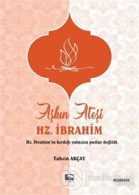 Aşkın Ateşi Hz. İbrahim