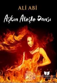 Aşkın Ateşle Dansı