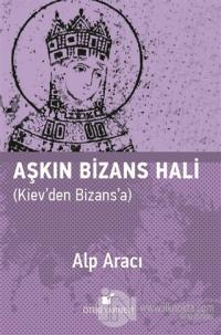 Aşkın Bizans Hali (Ciltli)