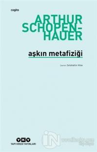 Aşkın Metafiziği %25 indirimli Arthur Schopenhauer