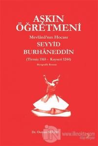 Aşkın Öğretmeni Mevlana'nın Hocası Seyyid Burhaneddin