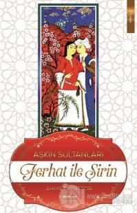 Aşkın Sultanları Ferhat İle Şirin