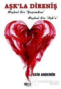 Aşk'la Direniş Ecir Akdemir