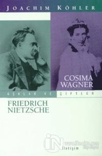 Aşklar ve Çiftler - Cosima Wagner Friedrich Nietzsche
