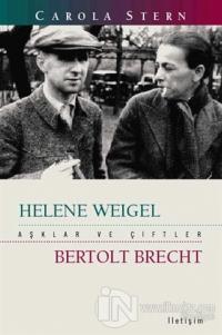 Aşklar ve Çiftler -  Helene Weigel ve Bertolt Brecht