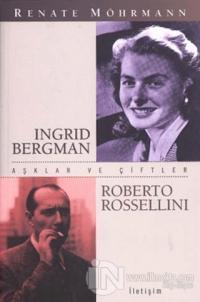 Aşklar ve Çiftler - İngrid Bergman ve Roberto Rossellini