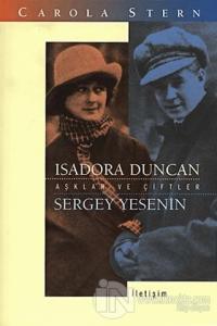 Aşklar ve Çiftler - Isadora Duncan Sergey Yesenin