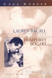 Aşklar ve Çiftler - Lauren Bacall Humphrey Bogart