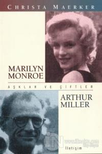 Aşklar ve Çiftler - Marilyn Monroe ve Arthur Miller