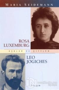 Aşklar ve Çiftler - Rosa Lüxemburg Leo Jogiches