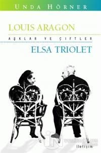 Aşklar ve Çiftler - Louis Aragon ve Elsa Triolet