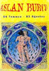 Aslan Burcu24 Temmuz - 23 AğustosBurçların Genel Özellikleri ve Birbirleriyle Olan Cinsel ve Duy