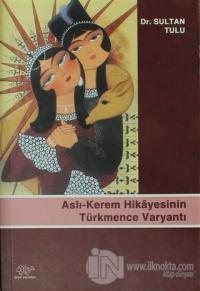 Aslı-Kerem Hikayesinin Türkmence Varyantı
