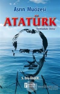 Asrın Mucizesi Atatürk