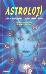 Astroloji Kozmik Nesnelerin Işığında Yaşama Planı