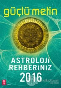 Astroloji Rehberiniz 2016